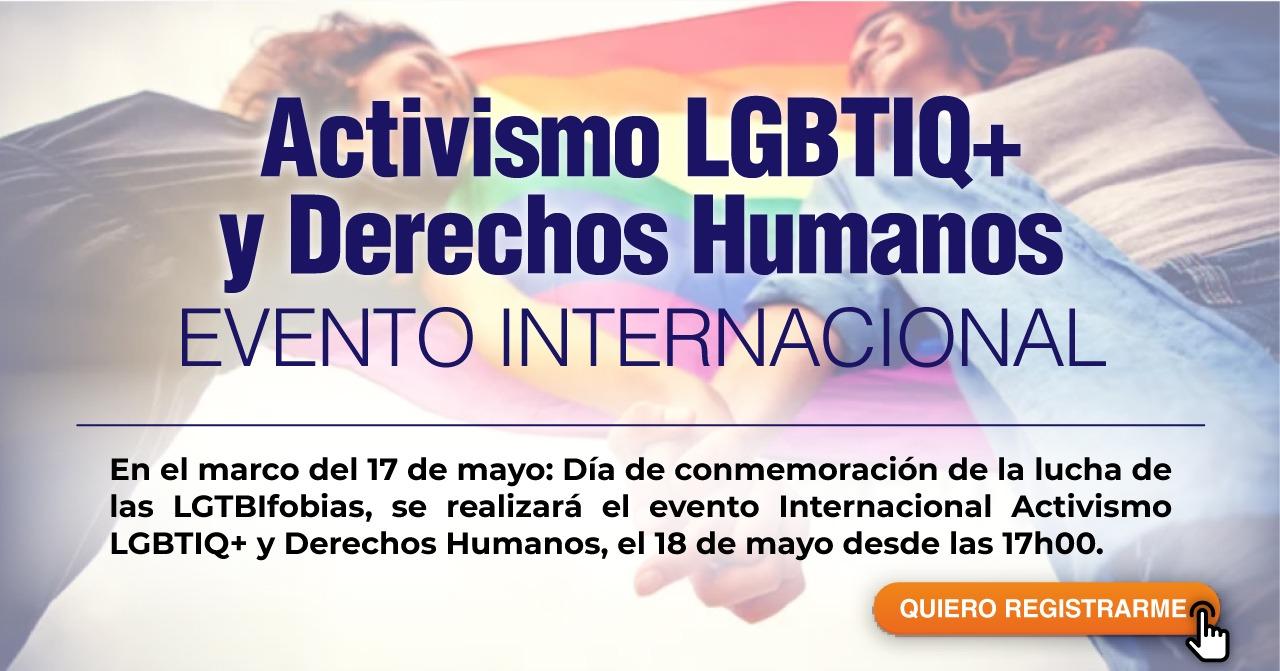 Activismo LGBTIQ+ y Derechos Humanos Evento Internacional – Mayo 18 2021