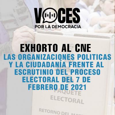 Exhorto al CNE, a las Organizaciones Políticas y a la ciudadanía frente al escrutinio del proceso electoral del 7 de febrero de 2021