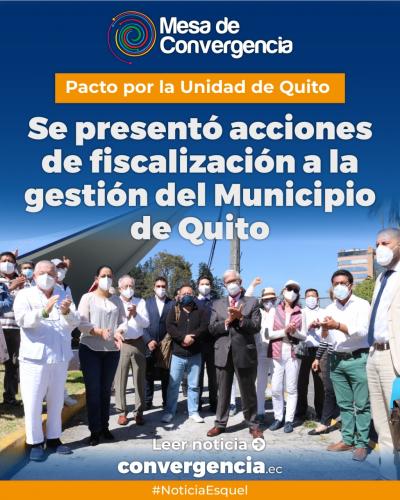 Se presentó acciones de fiscalización a la gestión del Municipio de Quito